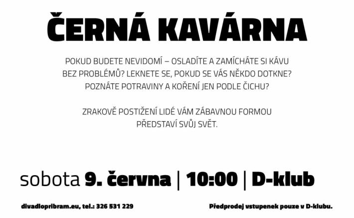 AkciČerná kavárnapořádá Divadlo A. …